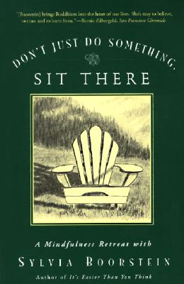 Don't Just Do Something, Sit There By Boorstein, Sylvia