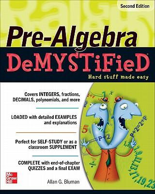 Pre-Algebra Demystified By Bluman, Allan G.